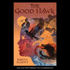 The Good Hawk cover book, Candlewich USA 2019 author: Joseph Elliott.